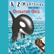 A to Z Mysteries Super Edition #7: Operation Orca Cover
