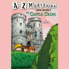 A to Z Mysteries Super Edition #6: The Castle Crime Cover