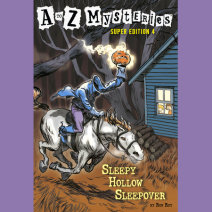 A to Z Mysteries Super Edition #4: Sleepy Hollow Sleepover Cover