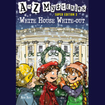 A to Z Mysteries Super Edition #3: White House White-Out Cover