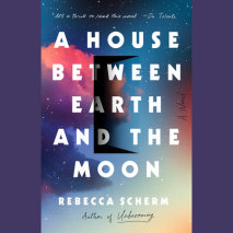 A House Between Earth and the Moon Cover