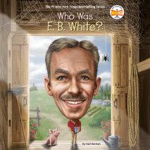 Who Was E. B. White? Cover