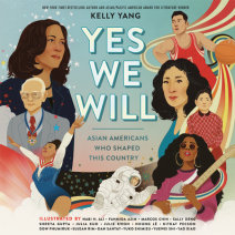 Yes We Will: Asian Americans Who Shaped Our Country Cover