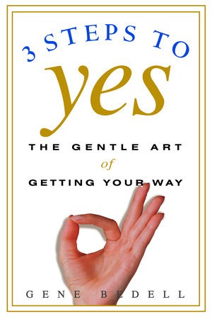 Three Steps to Yes by Gene Bedell