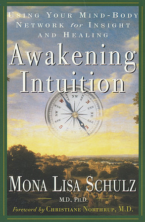 Awakening Intuition by Mona Lisa Schulz, M.D., Ph.D.