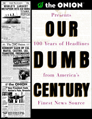 Our Dumb Century by Onion Staff and Scott Dikkers