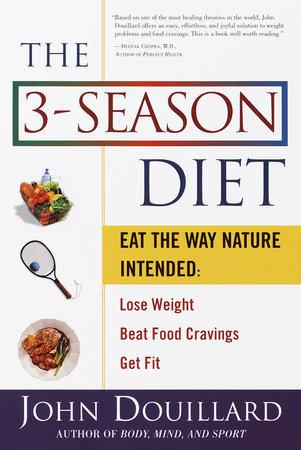 The 3-Season Diet by John Douillard