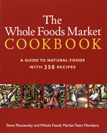 The Whole Foods Market Cookbook