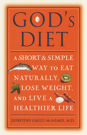 God's Diet by Dr. Dorothy Gault-McNemee