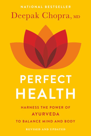 Perfect Health by Deepak Chopra, M.D.