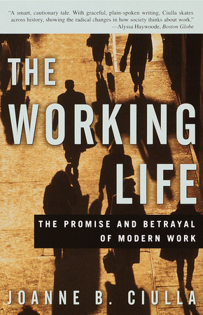 The working life by joanne b ciulla penguinrandomhouse the working life by joanne b ciulla fandeluxe Choice Image