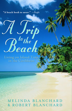A Trip to the Beach by Melinda Blanchard and Robert Blanchard