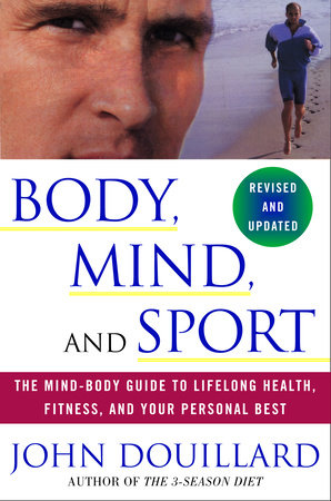 Body, Mind, And Sport by John Douillard