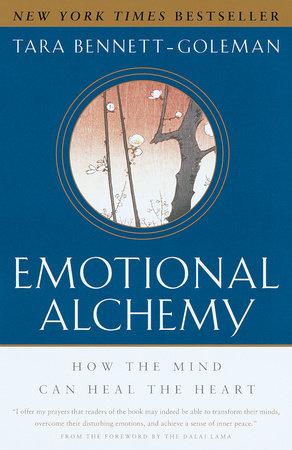Emotional Alchemy by Tara Bennett-Goleman