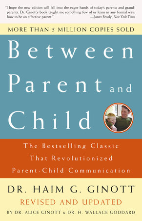 Between Parent and Child: Revised and Updated by Dr. Haim G. Ginott