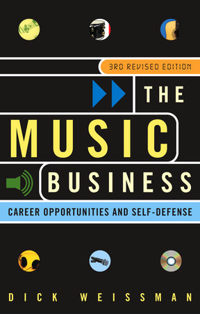 The Music Business by Dick Weissman