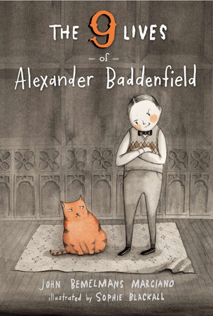 The Nine Lives of Alexander Baddenfield by John Bemelmans Marciano