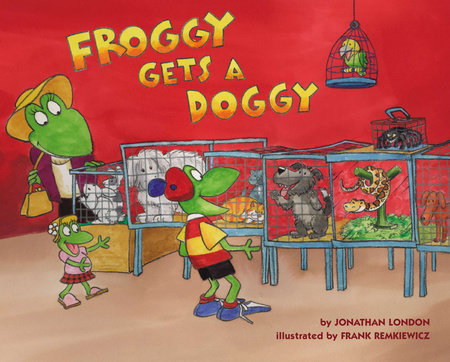 Froggy Gets a Doggy by Jonathan London