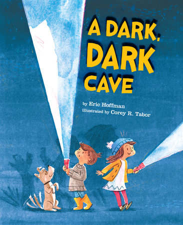 A Dark, Dark Cave by Eric Hoffman