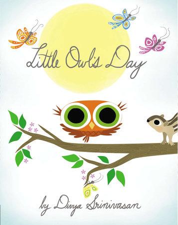 Little Owl's Day by Divya Srinivasan
