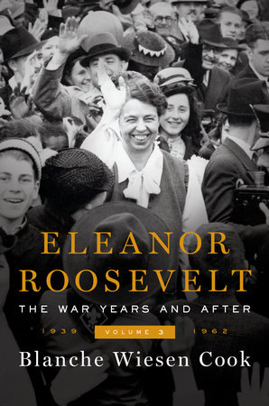 Eleanor Roosevelt, Volume 3 by Blanche Wiesen Cook