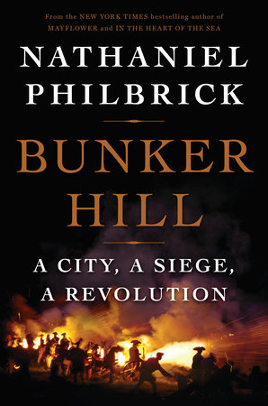 Bunker Hill by Nathaniel Philbrick
