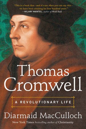 Thomas Cromwell by Diarmaid MacCulloch