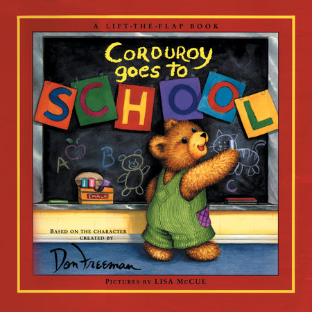 Corduroy Goes to School by B.G. Hennessy