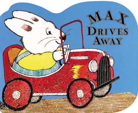 Max Drives Away: a shaped board book