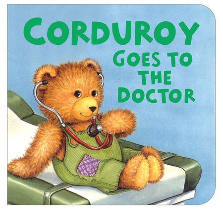 Corduroy Goes to the Doctor (lg format) by Don Freeman
