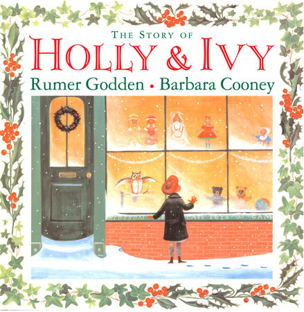 The Story Of Holly And Ivy By Rumer Godden Penguin Random House Canada