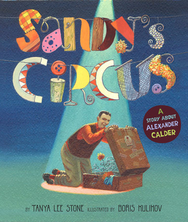 Sandy's Circus by Tanya Lee Stone