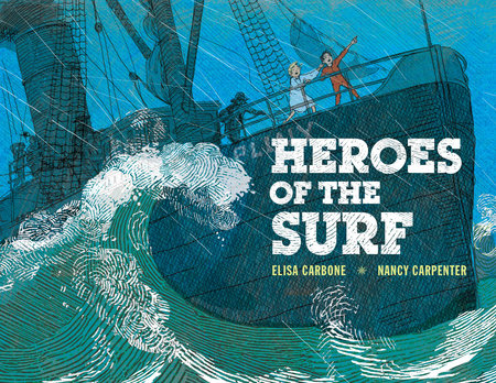 Heroes of the Surf by Elisa Carbone