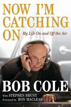 Now I'm Catching On by Bob Cole and Stephen Brunt