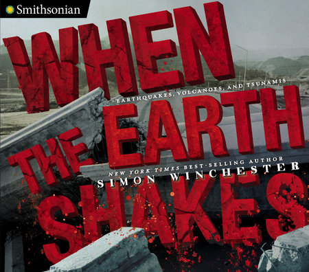 When the Earth Shakes by Simon Winchester