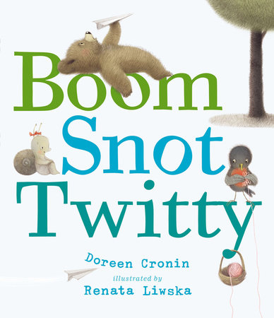 Boom Snot Twitty by Doreen Cronin