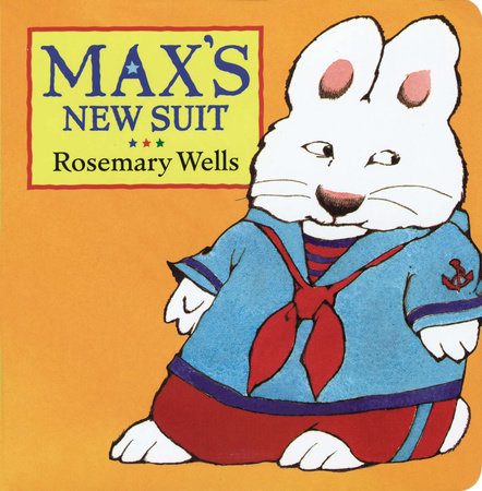 Max's New Suit by Rosemary Wells
