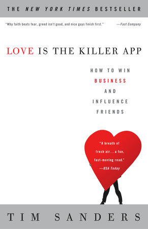 Love Is the Killer App by Tim Sanders and Gene Stone