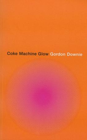 Coke Machine Glow by Gordon Downie