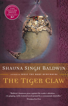 The Tiger Claw by Shauna Singh Baldwin