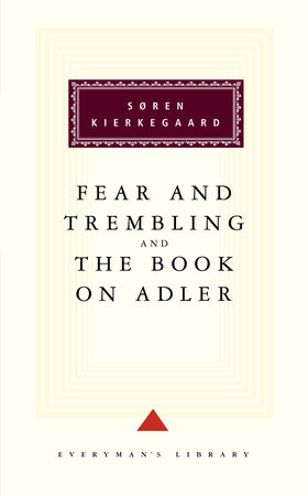 Fear and Trembling and The Book on Adler by Soren Kierkegaard