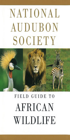 National Audubon Society Field Guide to African Wildlife by National Audubon Society