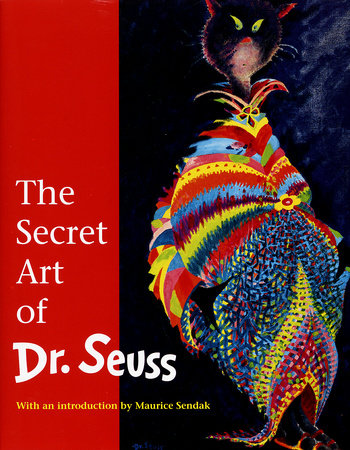 The Secret Art of Dr. Seuss by Audrey Geisel