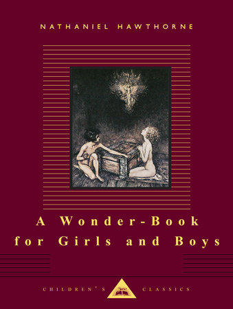 A Wonder-Book for Girls and Boys by Nathaniel Hawthorne