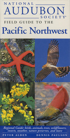 National Audubon Society Field Guide to the Pacific Northwest by National Audubon Society