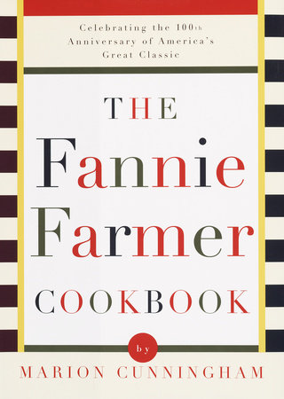 The Fannie Farmer Cookbook by Marion Cunningham, Fannie Farmer Cookbook Corporation and Archibald Candy Corporation