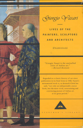 Lives of the Painters, Sculptors and Architects by Giorgio Vasari