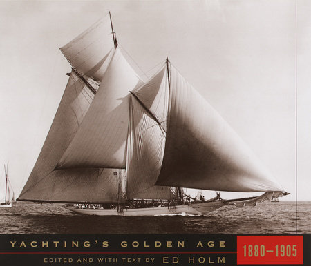 Yachting's Golden Age by Ed Holm