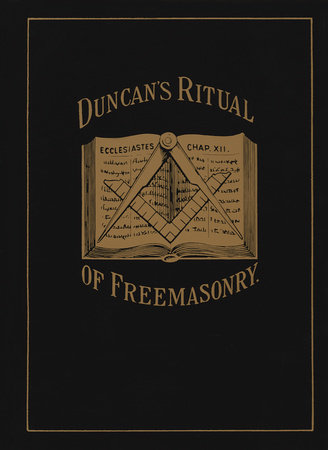 Duncan's Ritual of Freemasonry by Malcolm C. Duncan