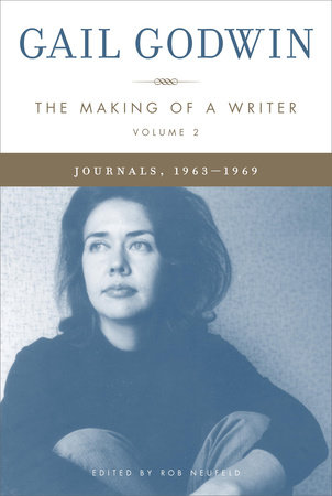 The Making of a Writer, Volume 2 by Gail Godwin